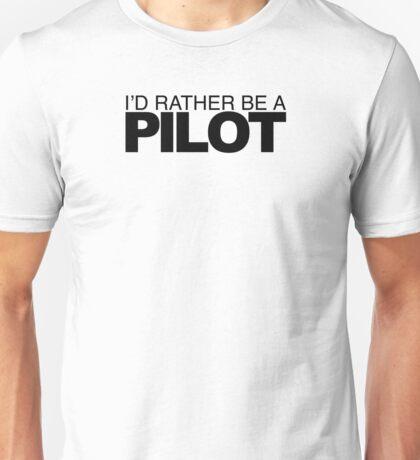 I'd Rather be a Pilot Unisex T-Shirt