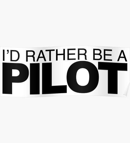 I'd Rather be a Pilot Poster