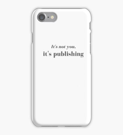 It's not you, it's publishing iPhone Case/Skin