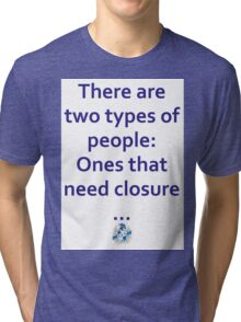 Two types of people Tri-blend T-Shirt