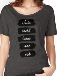 White Teeth Teens Are Out Women's Relaxed Fit T-Shirt