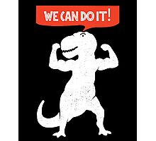 Rex can do it! Photographic Print