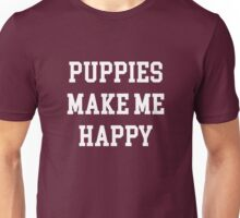 Puppies Make Me Happy Unisex T-Shirt
