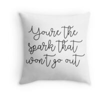 You're The Spark Throw Pillow