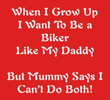 When I Grow Up I Want To Be A Biker Kids Tee