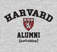 Harvard Alumni - Just Kidding! by datthomas