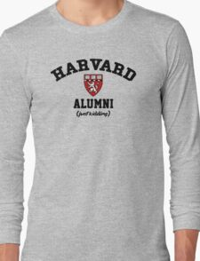 Harvard Alumni - Just Kidding! Long Sleeve T-Shirt