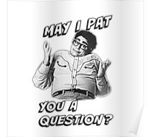 May I Pat You A Question? Poster