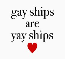 Gay Ships Are Yay Ships Unisex T-Shirt