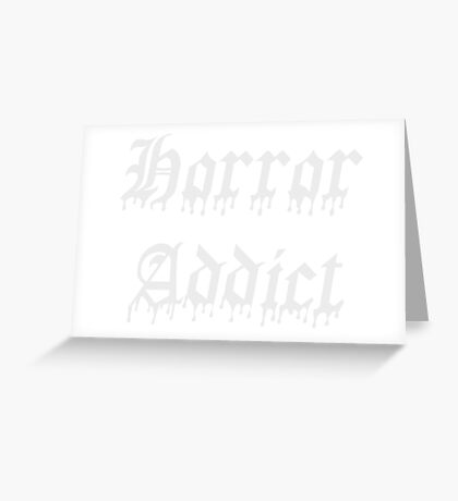 Horror Addict Greeting Card