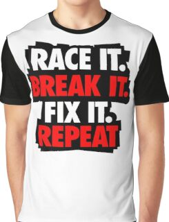 Race it break it Graphic T-Shirt