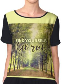 Find Yourself Go Run Runners Quote Fontainebleau Chiffon Top