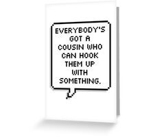 Everybody's got a cousin Greeting Card