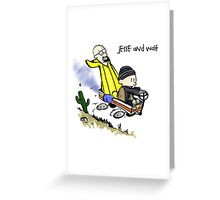 Jesse and Walt Greeting Card