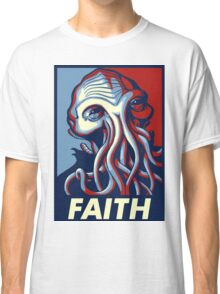faith is too much Classic T-Shirt