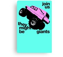 THERE MIGHT BE GIANTS  Canvas Print