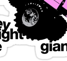 THERE MIGHT BE GIANTS  Sticker