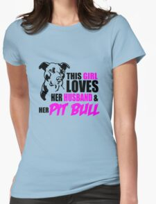 This Girl Loves Her Husband and Her Pit Bull  Womens Fitted T-Shirt