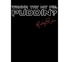 Wanna try my pie, Puddin? Photographic Print
