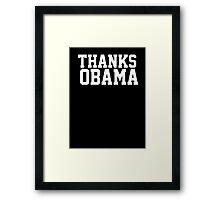 Thanks Obama! Framed Print