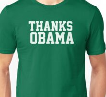 Thanks Obama! Unisex T-Shirt