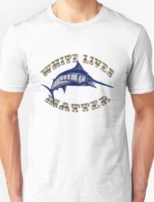 White lives Matter Fish Unisex T-Shirt