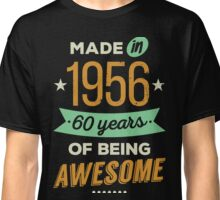 Made in 1956 Classic T-Shirt