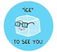 ICE to see you Photographic Print