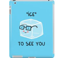 ICE to see you iPad Case/Skin