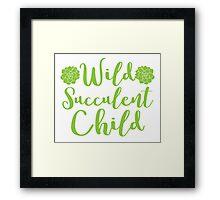 Wild succulent child Framed Print