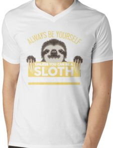 Always Be Yourself Unless You Can Be A Sloth Mens V-Neck T-Shirt
