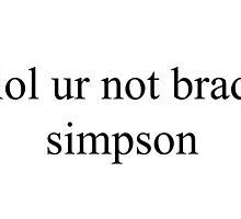 lol ur not brad simpson by rhiannonlawson