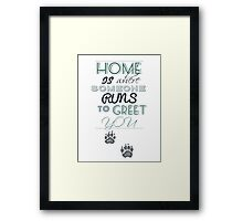 Home is Where Someone Runs to Greet You - Paw Print Style 4 Framed Print
