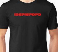 IDSPISPOPD Unisex T-Shirt