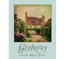 Gerberoy--a fairytale village in France Photographic Print