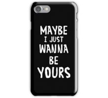 Maybe I Just Wanna Be Yours - Arctic Monkeys iPhone Case/Skin