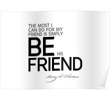 simply be his friend - thoreau Poster