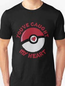 YOU'VE CAUGHT MY HEART Unisex T-Shirt
