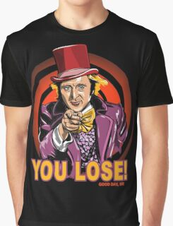 gene wilder says you lose Graphic T-Shirt