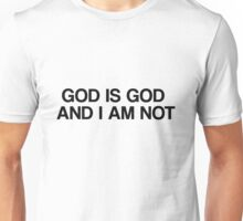 BEYONCE - GOD IS GOD AND I AM NOT Unisex T-Shirt