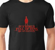 Be an Eleven - Stranger Things #4 Unisex T-Shirt
