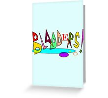 Bladders! Greeting Card