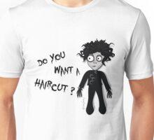 Do You Want a Haircut? Unisex T-Shirt