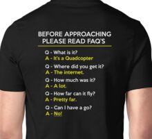 Quadcopter Drone Flying Questions FAQ Unisex T-Shirt