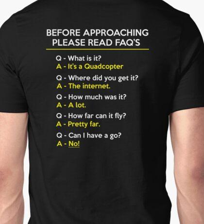 Quadcopter Drone Flying Questions FAQ Unisex T-Shirt