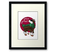 You've goat this Framed Print