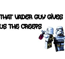 That Vader Guy Gives Us the Creeps by Tim Constable by Tim Constable