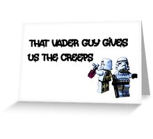 That Vader Guy Gives Us the Creeps by Tim Constable Greeting Card