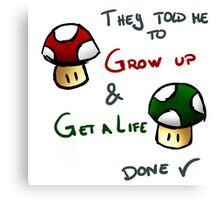 Grow Up and get a life v2 Canvas Print