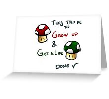 Grow Up and get a life v2 Greeting Card